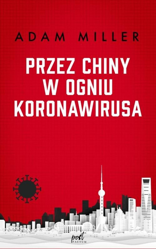 okładka Przez Chiny w ogniu koronawirusa, Książka | Adam Miller