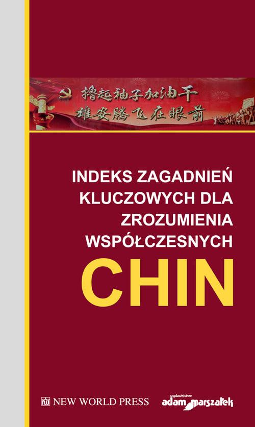 okładka Indeks zagadnień kluczowych dla zrozumienia współczesnych Chin, Książka |