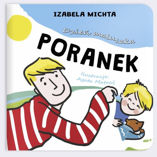 okładka Dzień maluszka Poranekksiążka |  | Michta Izabela
