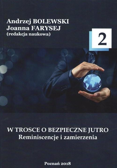 okładka W trosce o bezpieczne jutro 2 Reminiscencje i zamierzenia., Książka |