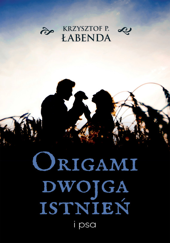 okładka Origami dwojga istnień i psaebook | epub, mobi | Krzysztof Piotr  Łabenda