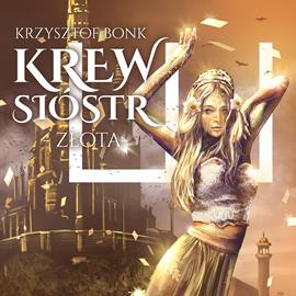 okładka Siostry krwi. Złotaaudiobook | MP3 | Krzysztof Bonk