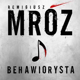 okładka Behawiorystaaudiobook | MP3 | Remigiusz Mróz
