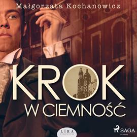 okładka Krok w ciemność, Audiobook   Małgorzata Kochanowicz