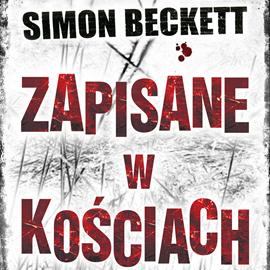 okładka Zapisane w kościach, Audiobook | Simon Beckett