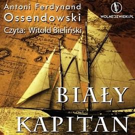 okładka Biały Kapitan, Audiobook   Ferdynand Ossendowski Antoni