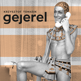 okładka Gejerel. Mniejszości seksualne w PRL-uaudiobook | MP3 | Krzysztof Tomasik