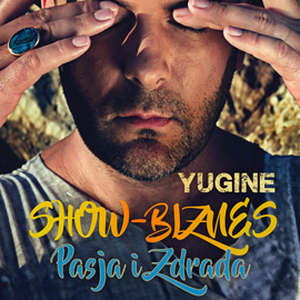 okładka Show-biznes. Pasja i zdradaaudiobook | MP3 | Grzegorz Grudziński Yugine