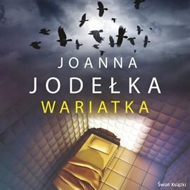 okładka Wariatka, Audiobook   Joanna Jodełka