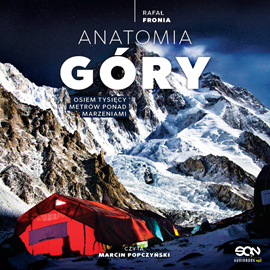 okładka Anatomia Góry. Osiem tysięcy metrów ponad marzeniamiaudiobook | MP3 | Fronia Rafał
