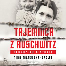 okładka Tajemnica z Auschwitz, Audiobook   Nina Majewska-Brown