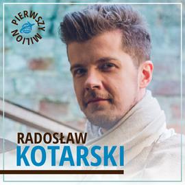 okładka Pierwszy milion. Jak zaczynał Radosław Kotarski, Roman Karkosik oraz twórca firmy Krossaudiobook   MP3   Rajewski Maciej