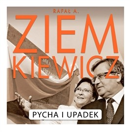 okładka Pycha i Upadek, Audiobook | A. Ziemkiewicz Rafał