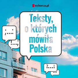 okładka Teksty, o których mówiła Polskaaudiobook   MP3   Opracowanie zbiorowe