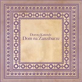 okładka Dom na Zanzibarzeaudiobook   MP3   Dorota Katende