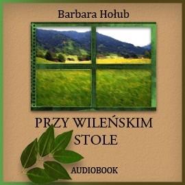 okładka Przy wileńskim stoleaudiobook | MP3 | Hołub Barbara