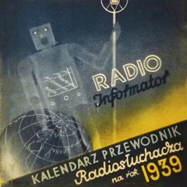 okładka Radio-informator. Kalendarz-przewodnik radiosłuchacza na rok 1939, Audiobook | Praca Zbiorowa