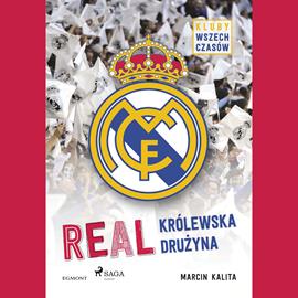 okładka Real - Królewska drużyna, Audiobook | Kalita Marcin