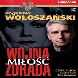 okładka Wojna Miłość Zdrada, Audiobook | Bogusław Wołoszański