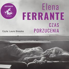 okładka Czas porzuceniaaudiobook | MP3 | Elena Ferrante
