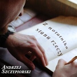 okładka Z notatnika stanu rzeczy, Audiobook | Andrzej Szczypiorski