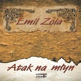 okładka Atak na młynaudiobook   MP3   Emil Zola