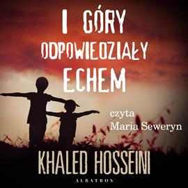 okładka I góry odpowiedziały echem…audiobook | MP3 | Khaled Hosseini