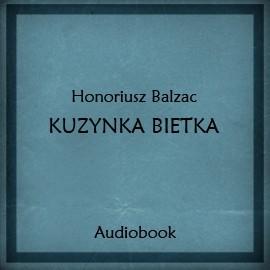 okładka Kuzynka Bietkaaudiobook | MP3 | Honoriusz Balzac