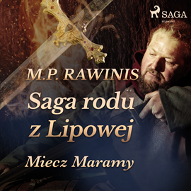 okładka Saga rodu z Lipowej 2: Miecz Maramyaudiobook | MP3 | Piotr Rawinis Marian