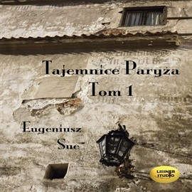 okładka Tajemnice Paryża Tom1audiobook | MP3 | Sue Eugeniusz
