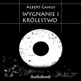 okładka Wygnanie i Królestwoaudiobook | MP3 | Albert Camus
