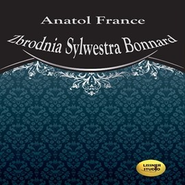 okładka Zbrodnia Sylwestra Bonnardaudiobook | MP3 | Anatol France