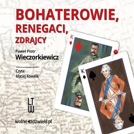 okładka Bohaterowie, renegaci, zdrajcyaudiobook | MP3 | Piotr Wieczorkiewicz Paweł