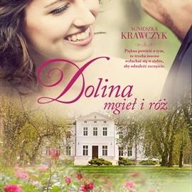 okładka Dolina mgieł i róż, Audiobook | Agnieszka Krawczyk
