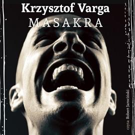 okładka Masakra, Audiobook | Krzysztof Varga