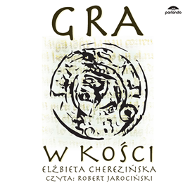 okładka Gra w kościaudiobook | MP3 | Elżbieta Cherezińska