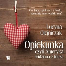 okładka Opiekunka czyli Ameryka widziana z fotelaaudiobook   MP3   Lucyna Olejniczak