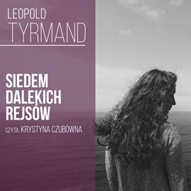 okładka Siedem dalekich rejsów, Audiobook | Leopold Tyrmand