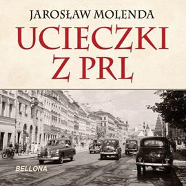 okładka Ucieczki z PRLaudiobook | MP3 | Jarosław  Molenda