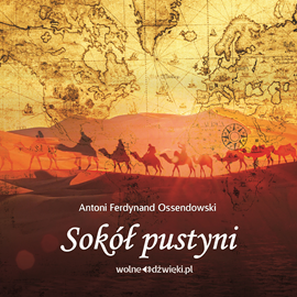 okładka Sokół pustyni, Audiobook | Ferdynand Ossendowski Antoni