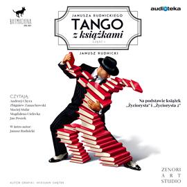 okładka Janusza Rudnickiego tango z książkami. Część I, Audiobook | Rudnicki Janusz