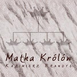 okładka Matka Królówaudiobook | MP3 | Brandys Kazimierz