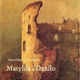 okładka Matylda i Daniłoaudiobook | MP3 | Mostowska Anna