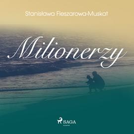 okładka Milionerzy, Audiobook | Fleszarowa-Muskat Stanisława