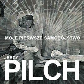 okładka Moje pierwsze samobójstwoaudiobook | MP3 | Jerzy Pilch