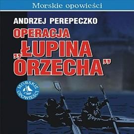 okładka Operacja Łupina orzecha, Audiobook | Andrzej Perepeczko