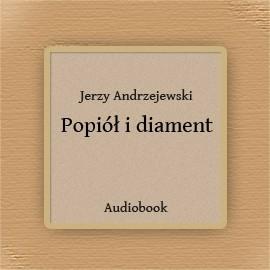 okładka Popiół i diament, Audiobook | Andrzejewski Jerzy