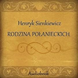 okładka Rodzina Połanieckich, Audiobook | Henryk Sienkiewicz