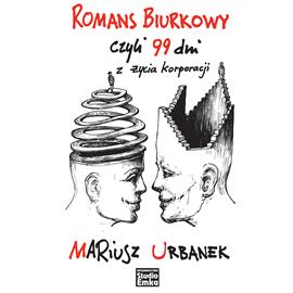 okładka Romans biurkowy czyli 99 dni z życia korporacji, Audiobook | Mariusz Urbanek