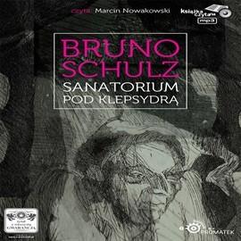 okładka Sanatorium pod Klepsydrąaudiobook   MP3   Bruno Schulz
